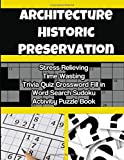 Architecture Historic Preservation Stress Relieving Time Wasting Trivia Quiz Crossword Fill in Word Search Sudoku Activity Puzzle Book