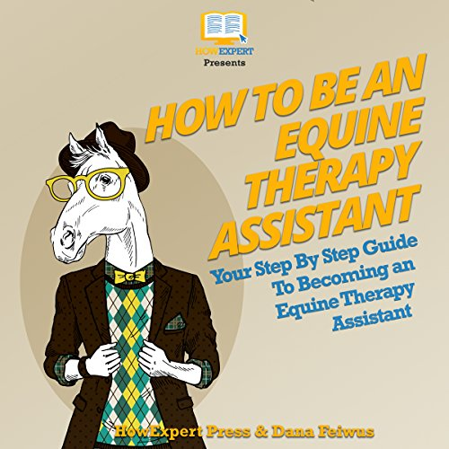 How to Be an Equine Therapy Assistant audiobook cover art