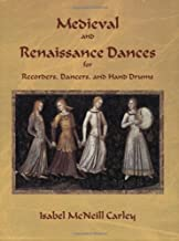 Medieval and Renaissance Dances for Recorders, Dancers, and Hand Drums