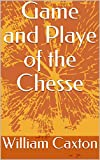 Game and Playe of the Chesse (English Edition)