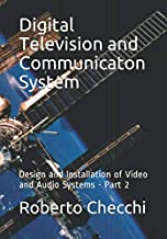 Scaricare Libri Digital Television and Communicaton System: Design and Installation of Video and Audio Systems - Part 2 PDF