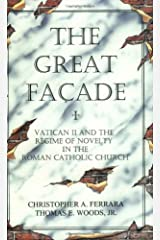 The Great Facade: Vatican II and the Regime of Novelty in the Roman Catholic Church Paperback