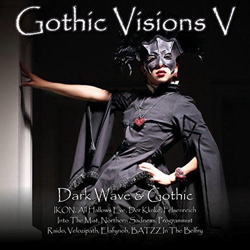 Gothic Visions V (Dark Wave & Gothic)