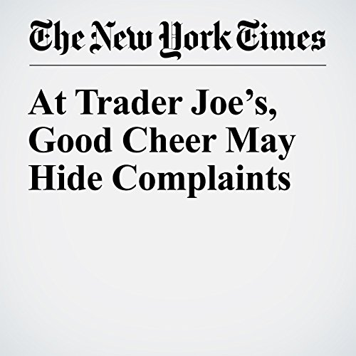 At Trader Joe's, Good Cheer May Hide Complaints audiobook cover art