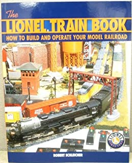 The Lionel Train Book How to Build and Operate Your Model Railroad