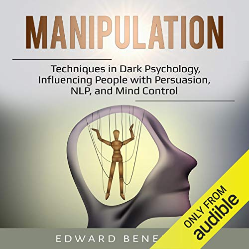 Manipulation: Techniques in Dark Psychology, Influencing People with Persuasion, NLP, and Mind Control cover art