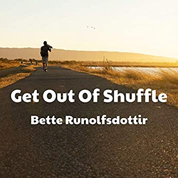 Get Out Of Shuffle