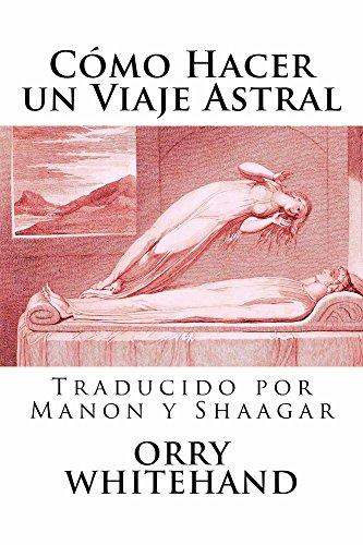 Cómo Hacer un Viaje Astral (Spanish Edition) PDF Books