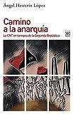 Camino A La Anarquía. La CNT En Tiempos De La Segunda República: 1202 (Historia)