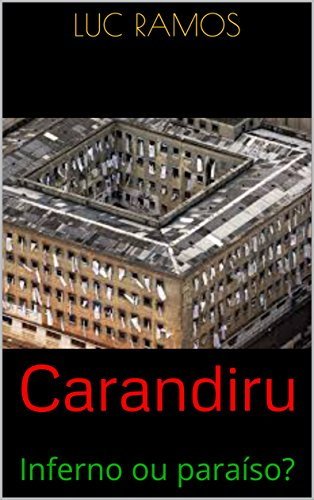 Carandiru: Inferno ou paraíso?