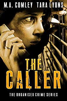 The Caller (The Organised Crime Team series Book 1) by [M A Comley, Tara Lyons]