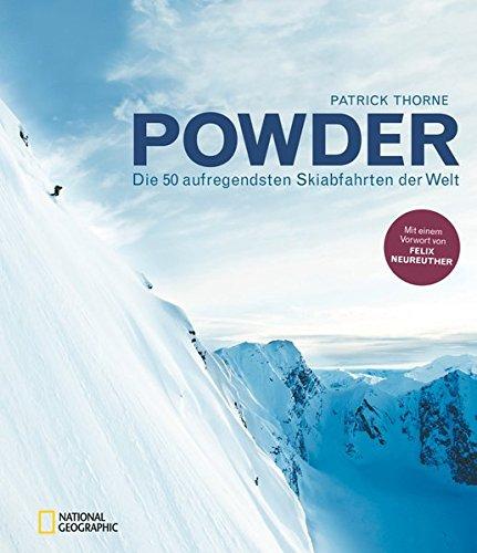 Powder: Die 50 aufregendsten Skiabfahrten der Welt
