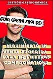 GUÍA OPERATIVA DE:: Seguimiento en Venta Sugerida PARA HOSTELEROS COMPROMETIDOS (RECURSOS PARA UNA BUENA GESTIÓN GASTRONÓMICA - Recursos para restaurantes - Camareros y camareras)