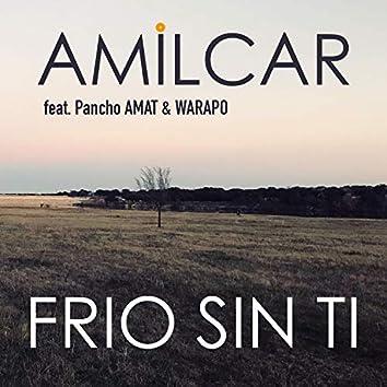Frio Sin Ti (feat. Pancho Amat & Warapo)