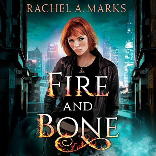 Fire and Bone Audiobook By Rachel A. Marks cover art