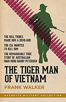 The Tiger Man of Vietnam (Hachette Military Collection) by [Frank Walker]
