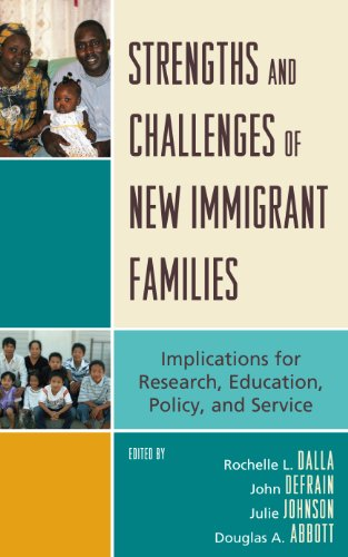 Strengths and Challenges of New Immigrant Families: Implications for Research, Education, Policy, and Service (English Edition)