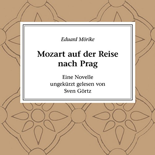 Mozart auf der Reise nach Prag. Eine Novelle                   By:                                                                                                                                 Eduard Mörike                               Narrated by:                                                                                                                                 Sven Görtz                      Length: 2 hrs and 33 mins     Not rated yet     Overall 0.0