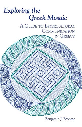 Exploring the Greek Mosaic: A Guide to Intercultural Communication in Greece (The Interact Series)
