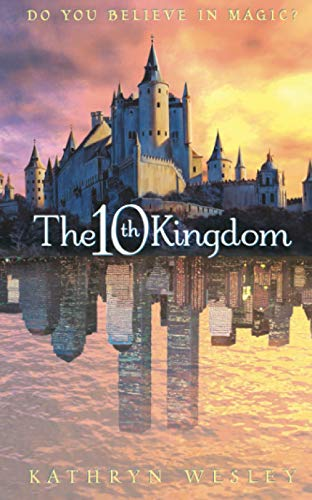 The 10th Kingdom: Do You Believe in Magic?