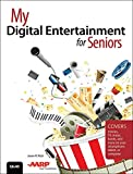 My Digital Entertainment for Seniors (Covers movies, TV, music, books and more on your smartphone, tablet, or computer) (My...) (English Edition)