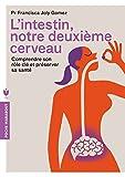 L'intestin, notre deuxième cerveau - Comprendre son rôle clé et préserver sa santé - Marabout - 01/01/2016