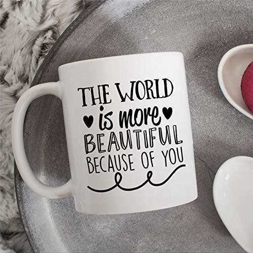 Taza con texto en inglés «The World is More Beautiful Because of You», regalo para el día de la madre, regalo de cumpleaños, taza de café de cerámica, 325 ml, diseño divertido