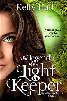 [Kelly Hall, JS Marx]のThe Legend of the Light Keeper (Light Keeper Series Book 1) (English Edition)