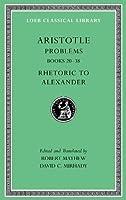 Problems, Volume II: Books 20-38. Rhetoric to Alexander (Loeb Classical Library)