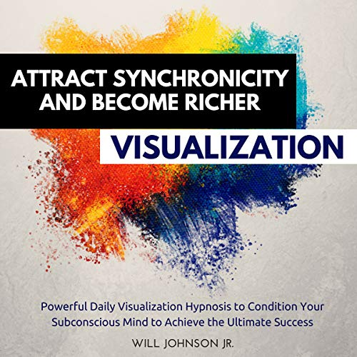 Attract Synchronicity and Become Richer Visualization audiobook cover art