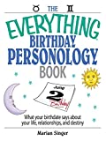 The Everything Birthday Personology Book: What Your Birthdate Says About Your Life, Relationships, And Destiny (Everything®) (English Edition)
