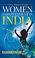 Women Empowerment in India: A Case Study of Punjab