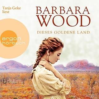 Dieses goldene Land                   Autor:                                                                                                                                 Barbara Wood                               Sprecher:                                                                                                                                 Tanja Geke                      Spieldauer: 10 Std. und 30 Min.     136 Bewertungen     Gesamt 4,1