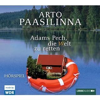 Adams Pech, die Welt zu retten                   Autor:                                                                                                                                 Arto Paasilinna                               Sprecher:                                                                                                                                 div.                      Spieldauer: 53 Min.     5 Bewertungen     Gesamt 4,0