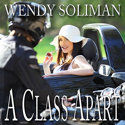 A Class Apart                   By:                                                                                                                                 Wendy Soliman                               Narrated by:                                                                                                                                 Michelle Morris                      Length: 8 hrs and 4 mins     Not rated yet     Overall 0.0
