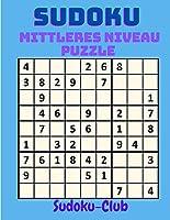 Sudoku Mittleres Niveau Puzzle: Entspannen Sie sich und loesen Sie dieses 300 Medium Sudoku mit Loesungen am Ende des Buches