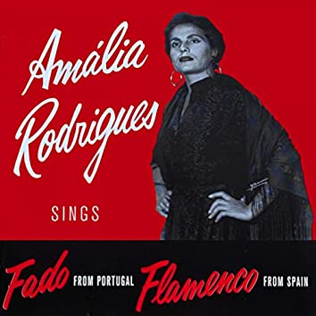 Amália Rodrigues (Sings Fado From Portugal Flamenco From Spain)
