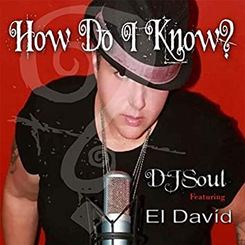 How Do I Know? (feat. El David)