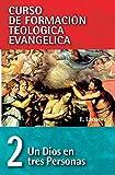 Cft 02 - Un Dios En Tres Personas (Curso de formación teológica evangélica/ SpiritualFormationinEvangelicalTheologicalEducation)