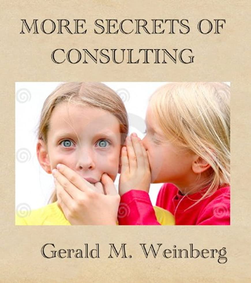 ペイン代わりに勉強するMore Secrets of Consulting: The Consultant's Tool Kit (Consulting Secrets Book 2) (English Edition)
