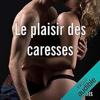 Couverture de Le plaisir des caresses