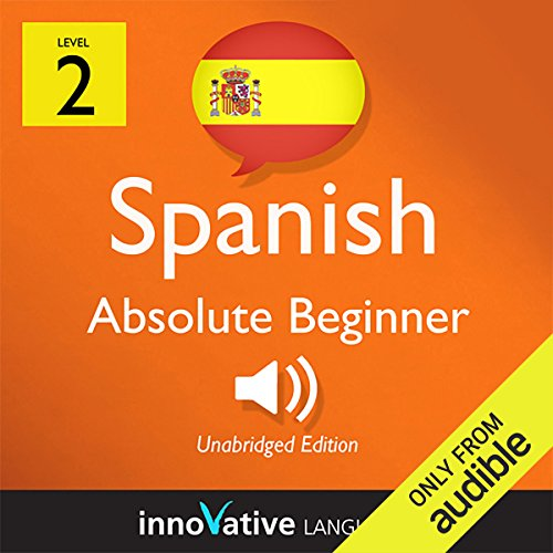 Learn Spanish with Innovative Language's Proven Language System - Level 2: Absolute Beginner Spanish audiobook cover art