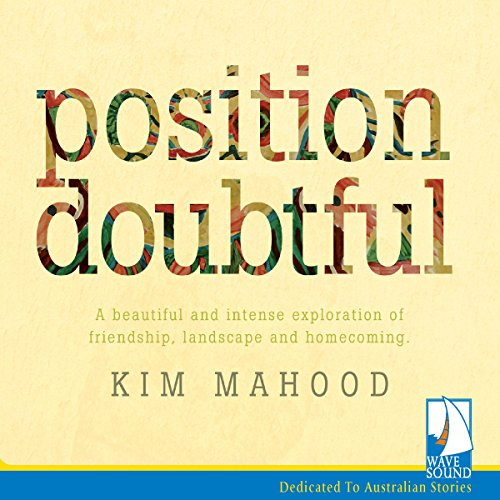 Position Doubtful Audiobook By Kim Mahood cover art