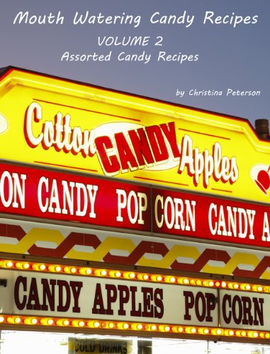Assorted Candy Recipes (Mouth Watering Candy Book 2) (English Edition)