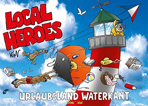 Local Heroes / Local Heroes Urlaubsland Waterkant (Local Heroes / Cartoons vom Land)