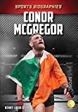 Conor McGregor (Sports Biographies) - Kenny Abdo
