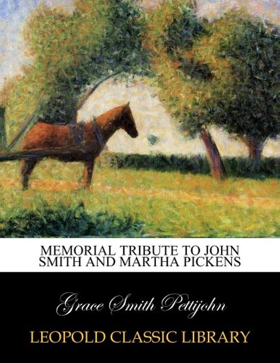 協力するオピエート均等にMemorial tribute to John Smith and Martha Pickens