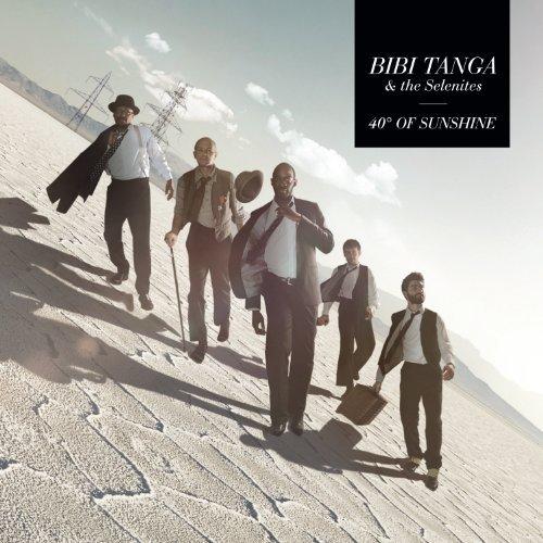 40 Degrees of Sunshine by Bibi Tanga & the Selenites (2012) Audio CD
