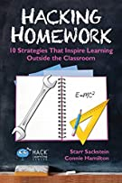 Hacking Homework: 10 Strategies That Inspire Learning Outside the Classroom (Hack Learning)