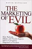 The Marketing of Evil and How Evil Works